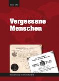 Vergessene Menschen - Auswanderung im 19. Jahrhundert (Hardcover)